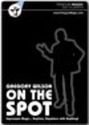 On the Spot / Gregory Wilson